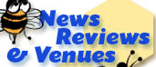 news, reviews and venues